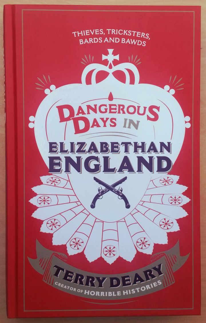 Review: Dangerous Days in Elizabethan England by TerryDeary