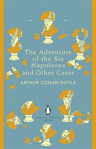 Book Review: the Adventure of the Six Napoleons and Other Cases by Arthur Conan Doyle