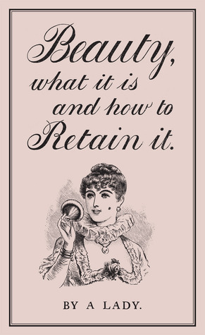 Review: Beauty, what it is and how to retain it by A Lady