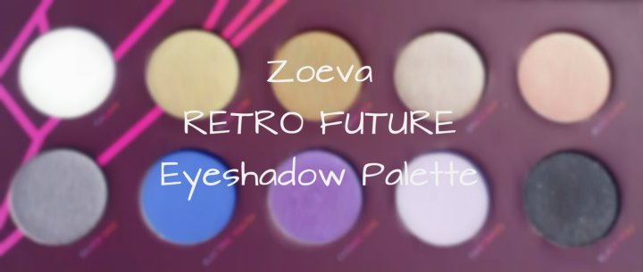 Review: Zoeva Retro Future Palette