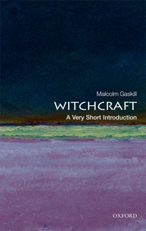 Review: Witchcraft, a very short introduction by MalcolmGaskill