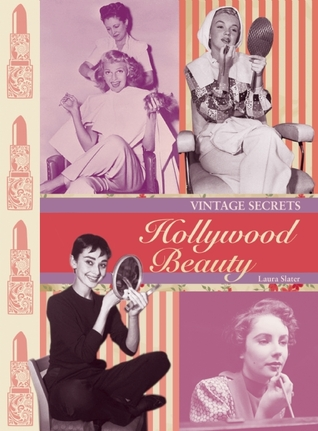Review: Vintage Secrets Hollywood Beauty by Laura Slater