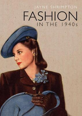 Review: Fashion in the 1940s by Jayne Shrimpton