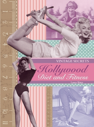 Review: Vintage Secrets Hollywood Diet and Fitness by Laura Slater