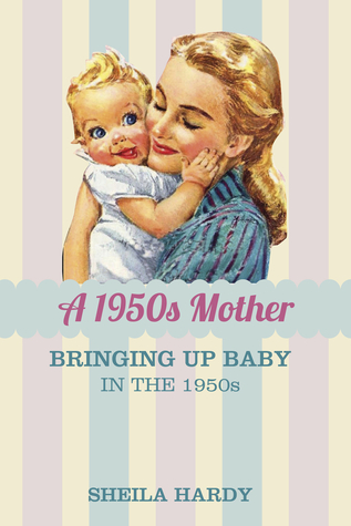 Review: a 1950s Mother by Sheila Hardy