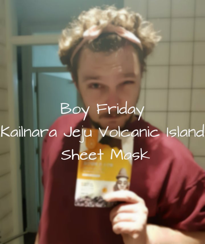 Boy Friday:  Kailnara Jeju Volcanic Island Sheet Mask