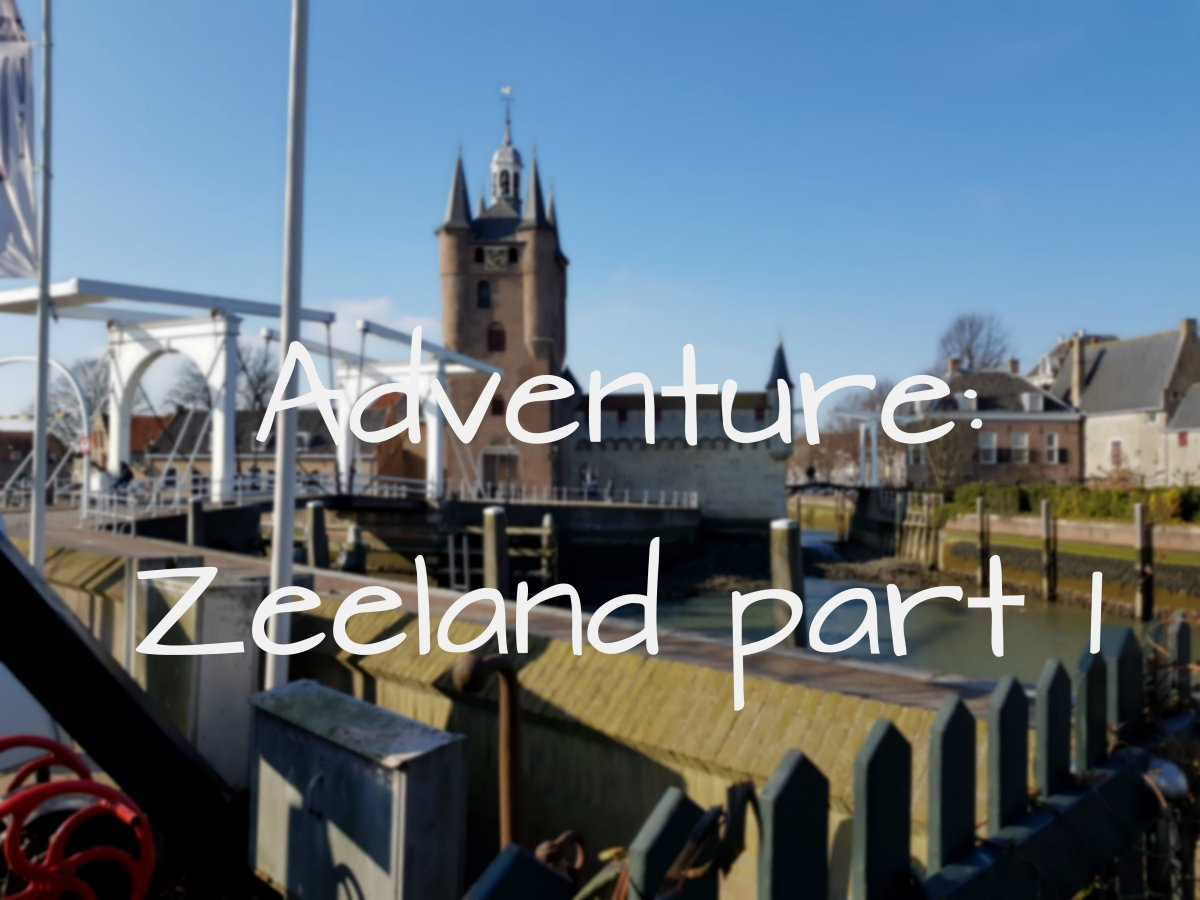 Adventure: Zeeland part 1!