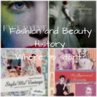 Fashion & Beauty History: where to start?