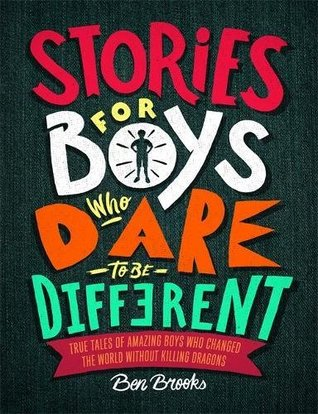 Review: Stories for boys who dare to be different by ben brooks