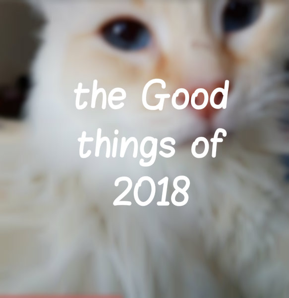 The Good Times of 2018
