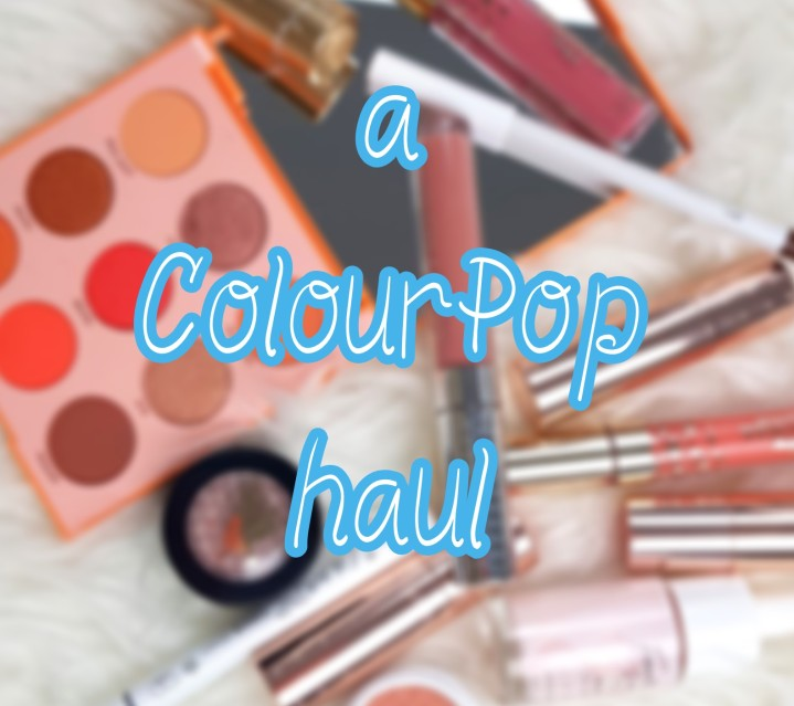 a ColourPop haul