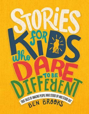 Review: Stories for Kids who Dare to be Different by Ben Brooks