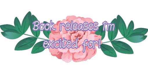 New releases I'm excitedfor!