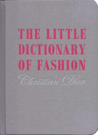 Review: the Little Dictionary of Fashion by Christian Dior